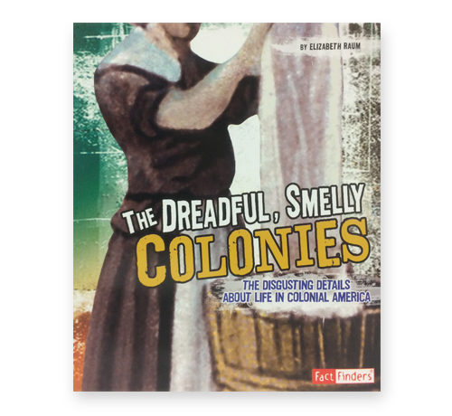 The Dreadful Smelly Colonies